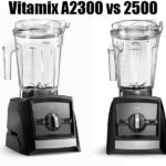 Vitamix A2300 vs 2500