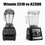 Vitamix E310 vs A2300