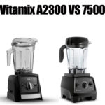 Vitamix A2300 vs 7500